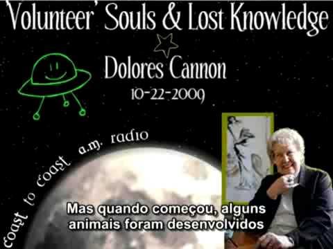 Dolores Cannon - A sabedoria perdida das almas voluntárias!