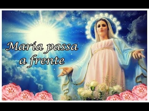 Oração Maria Passa a Frente