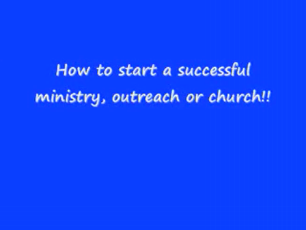 How to Start a Church, Ministry or Outreach