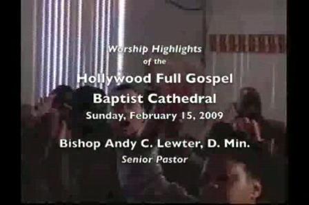 Hollywood Full Gospel Baptist Cathedral Worship Highlights, 2-15-09