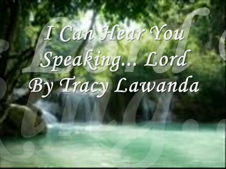 I Hear You  Speaking... Lord