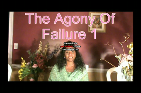 The Agony Of Failure Part 1