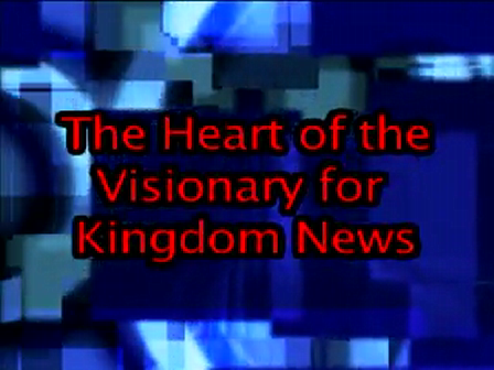 Kingdom News Interview - The Heart of the Visionary