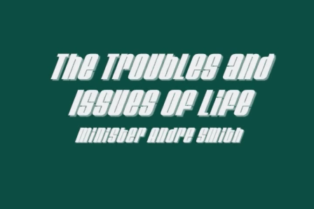 The Troubles and Issues of Life