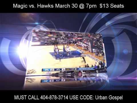 Urban Gospel Night @ Phillips Arena, MAGIC vs. HAWKS March 30, Seats Only $13!