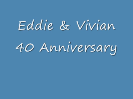 40th Anniversary of Ed and Vivian