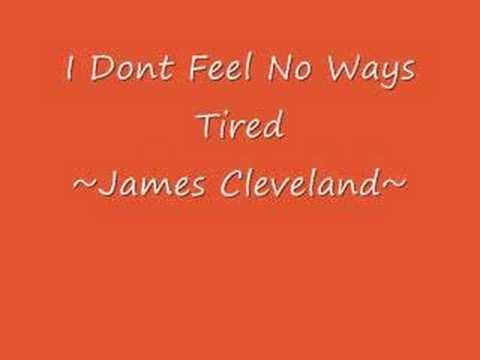 I Dont Feel No Ways Tired