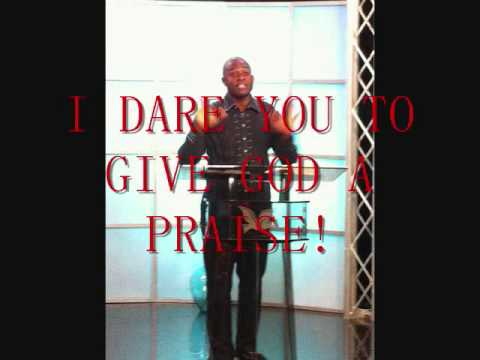 Give God Your Praise! (The Three P's)