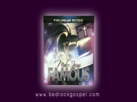 Tawana - Make Jesus Famous