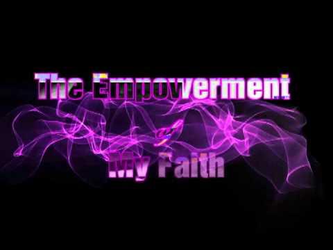 TheEmpowermentofMyFaith.avi