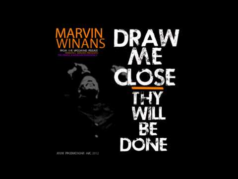 Draw Me Close- Thy Will Be Done HQ.wmv
