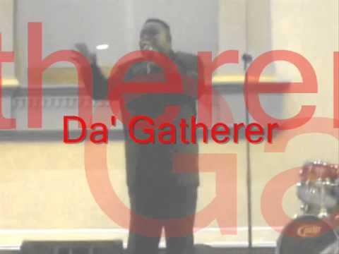 Da' Gatherer - I'm Blessed.wmv
