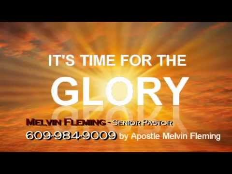 It's Time For The Glory - Part 2 Melvin Fleming