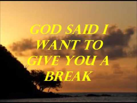 God Said I Want to Give You A Break  Message