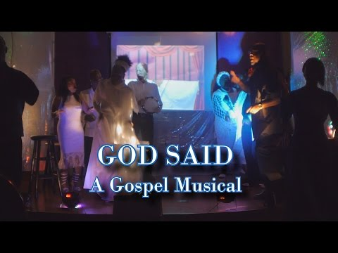 The Gospel Production to Consider: GOD SAID
