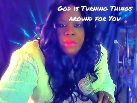 God is turning things around for you