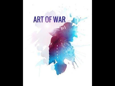 THE ART OF WAR PT 1: 10.30.17: MONDAY 9 A.M. C.S.T.