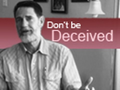 Don't be deceived - Bob Jennings