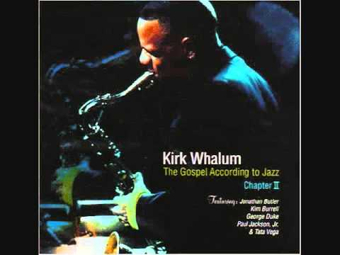 Kirk Whalum - Falling In Love With Jesus