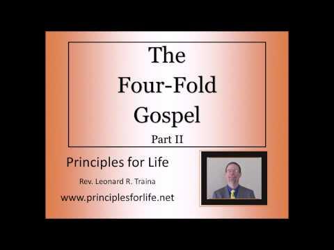 Four Fold Gospel Part 2 Segment 2