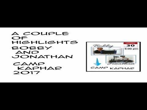 Clips of Bobby and Jonathan/Camp Kaphar 2017