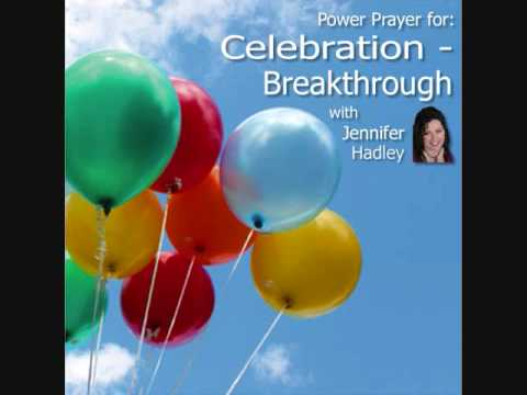 Power Prayer for Celebration-Breakthrough Rev. Jennifer Hadley ~