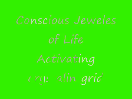 Activating crystalin grid   Conscious Jeweles of Life