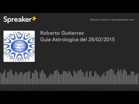 Guia Astrologica del 28/02/2015