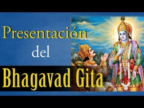 PRESENTACIÓN DEL BHAGAVAD GITA