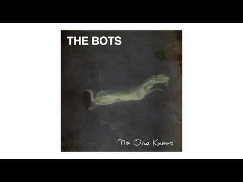 """THE BOTS - """"No One Knows"""" (Official Audio)"""