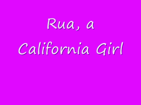 Rua - California Girl - at the Beach
