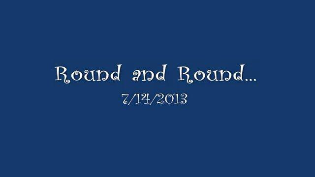 Round and Round...