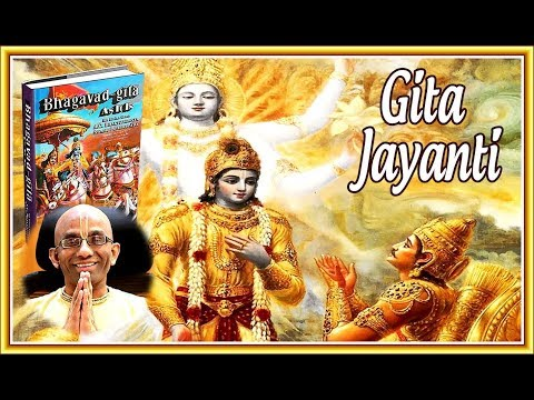 GITA JAYANTI - THE APPEARANCE OF THE BHAGAVAD GITA BY CHAITANYA CARAN DAS