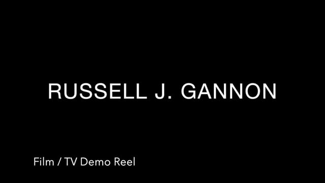 RUSSELL J. GANNON - Film/TV Demo Reel
