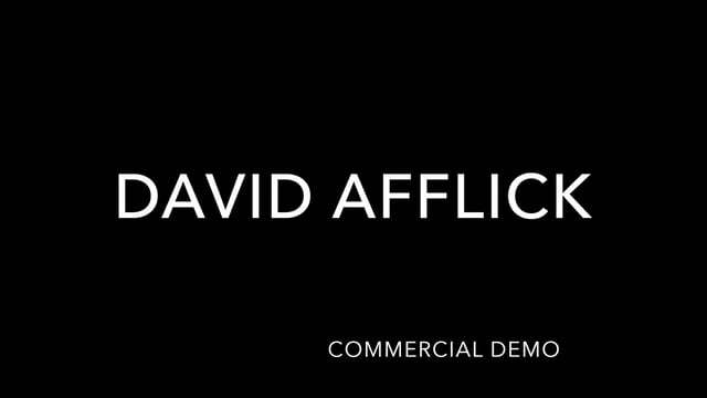 DAVID AFFLICK - Commercial Demo Reel (2018)