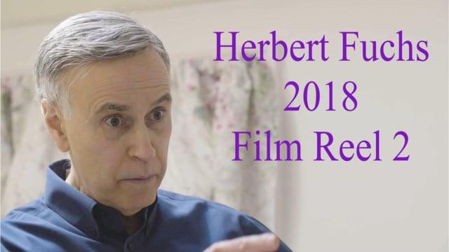 Herbert Fuchs  2018 Film Reel 2