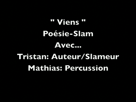 "SlamPercut (Tristan & Mathias) - Poésie-Slam - ""Viens"" / Poetry-Slam - ""Come"""