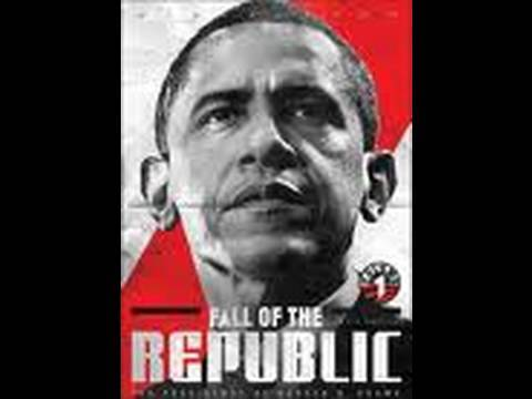 Fall Of The Republic - The Presidency Of Barack H Obama - The Full Movie