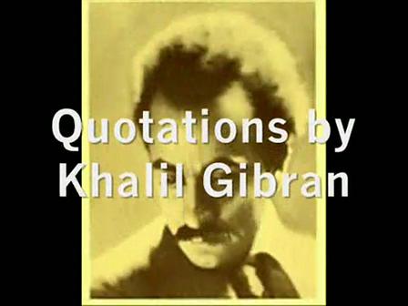 Khalil Gibran ~ Quotations