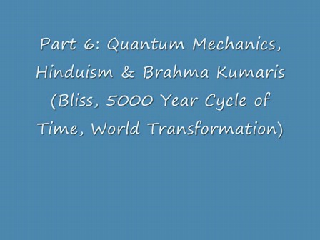 Part 6 Quantum Mechanics, Hinduism & Brahma Kumaris