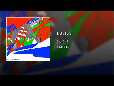 DsorDNE - È Un Sole