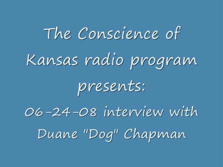interview Duane Dog Chapman part #2- The Conscience of Kansas