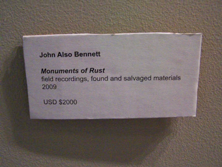 John Also Bennett Installation *w/sound: MONUMENTS OF RUST