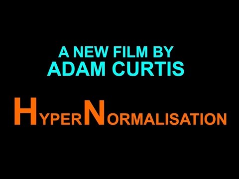 HyperNormalisation - Adam Curtis - 2016
