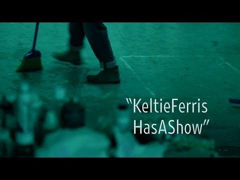 Keltie Ferris Has a Show