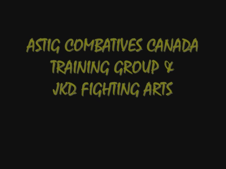 ASTIG TRAINING GROUP CANADA & JKD FIGHTING ARTS
