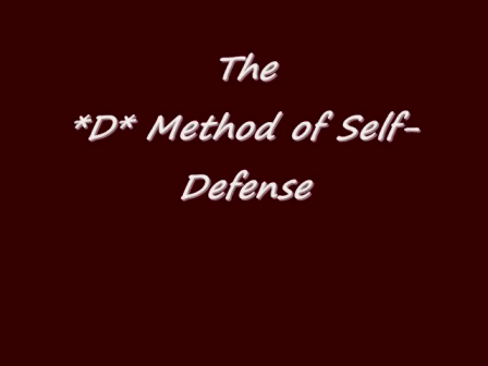 (Part Two) The *D* Method of Self-Defense