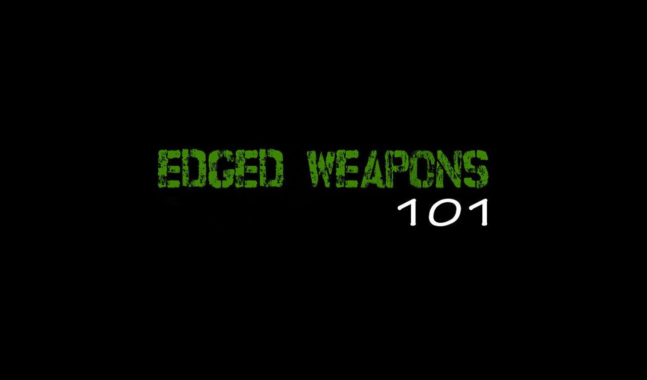 Edged Weapons 101