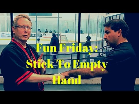 Fun Friday:  Stick To Empty Hand