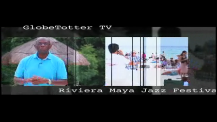 GlobeTrotter Jon Haggins TV at Jazz Fest in Playa del Carmen, Mexico